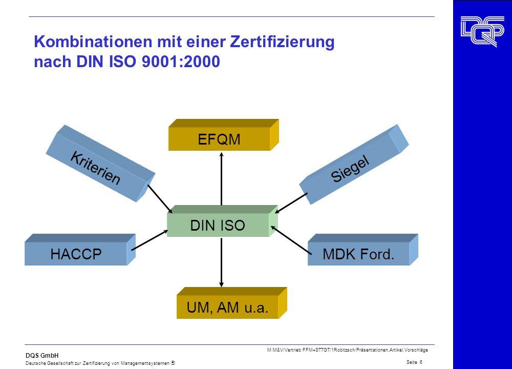 DQS GmbH Deutsche Gesellschaft zur Zertifizierung von Managementsystemen Seite 6 M:M&V/Vertrieb FFM+STTGT/1Robitzsch/Präsentationen,Artikel,Vorschläge