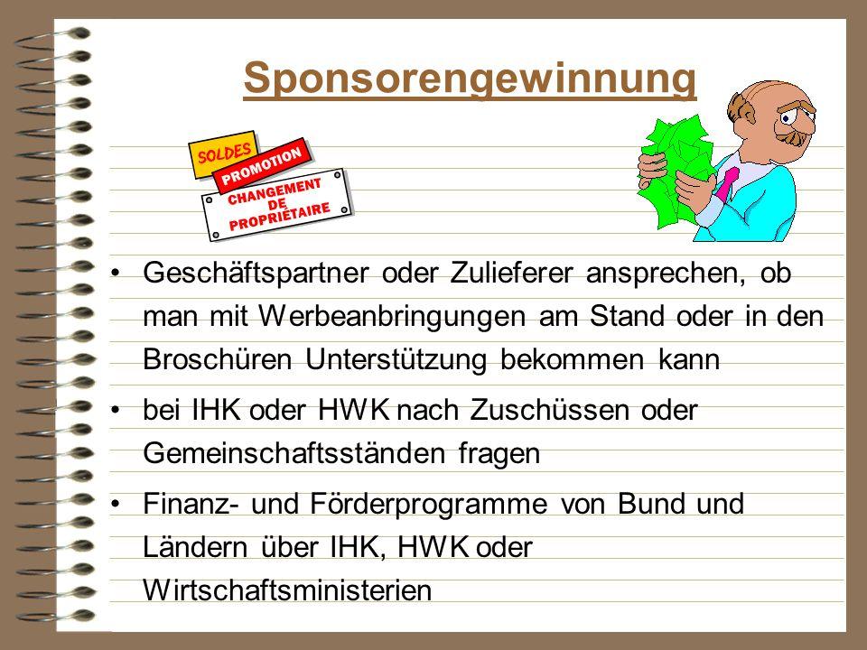 Sponsorengewinnung Geschäftspartner oder Zulieferer ansprechen, ob man mit Werbeanbringungen am Stand oder in den Broschüren Unterstützung bekommen ka