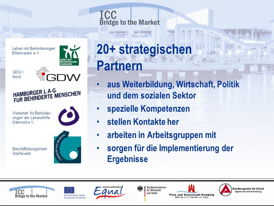 Freie und Hansestadt Hamburg Behörde für Wirtschaft und Arbeit 20+ strategischen Partnern aus Weiterbildung, Wirtschaft, Politik und dem sozialen Sekt