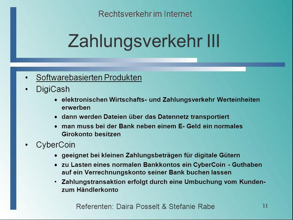 11 Zahlungsverkehr III Softwarebasierten Produkten DigiCash elektronischen Wirtschafts- und Zahlungsverkehr Werteinheiten erwerben dann werden Dateien