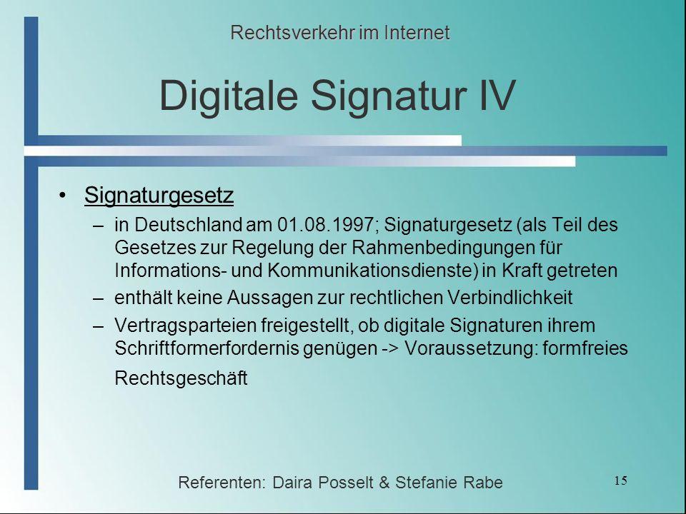 15 Digitale Signatur IV Signaturgesetz –in Deutschland am 01.08.1997; Signaturgesetz (als Teil des Gesetzes zur Regelung der Rahmenbedingungen für Inf