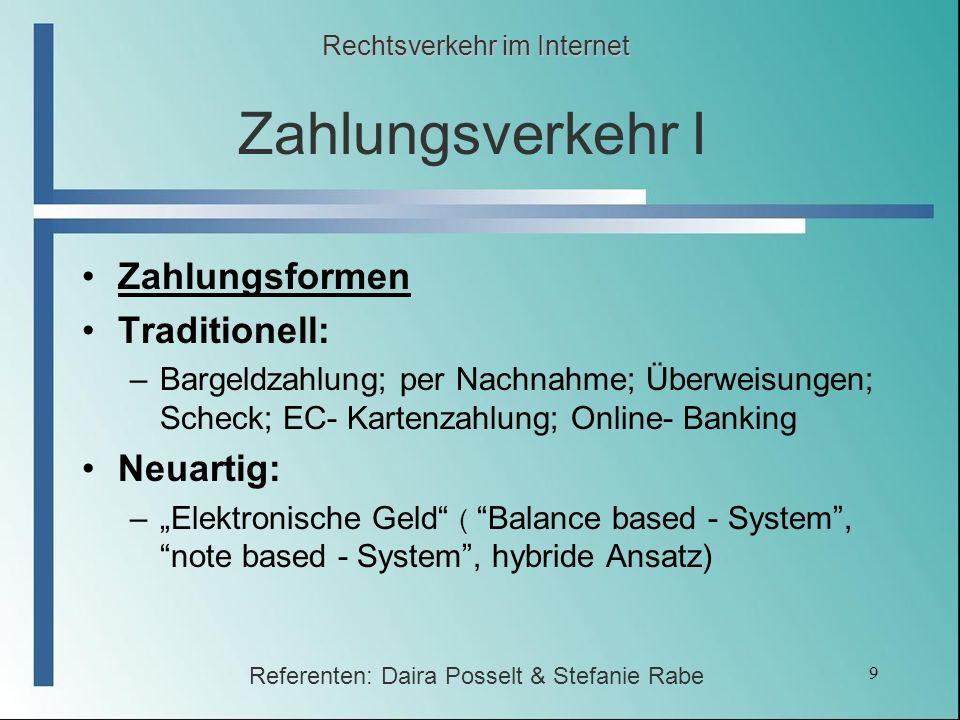 9 Zahlungsverkehr I Zahlungsformen Traditionell: –Bargeldzahlung; per Nachnahme; Überweisungen; Scheck; EC- Kartenzahlung; Online- Banking Neuartig: –