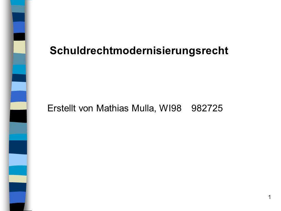 1 Schuldrechtmodernisierungsrecht Erstellt von Mathias Mulla, WI98 982725