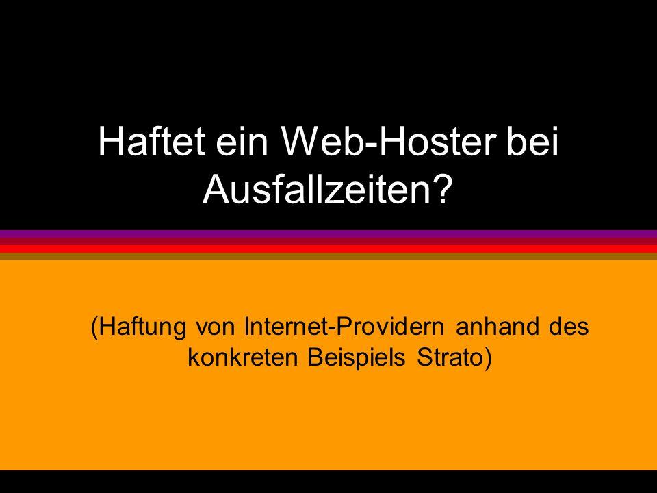 Haftet ein Web-Hoster bei Ausfallzeiten? (Haftung von Internet-Providern anhand des konkreten Beispiels Strato)