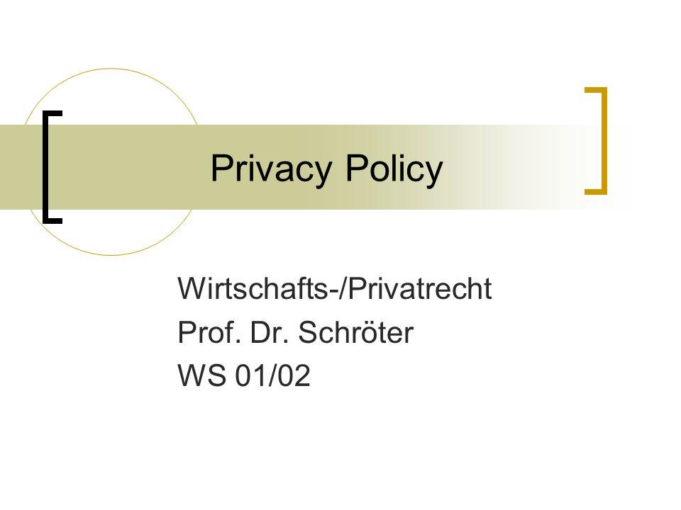 Privacy Policy Wirtschafts-/Privatrecht Prof. Dr. Schröter WS 01/02