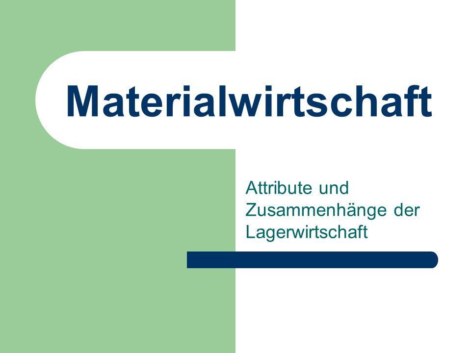 Materialwirtschaft Attribute und Zusammenhänge der Lagerwirtschaft