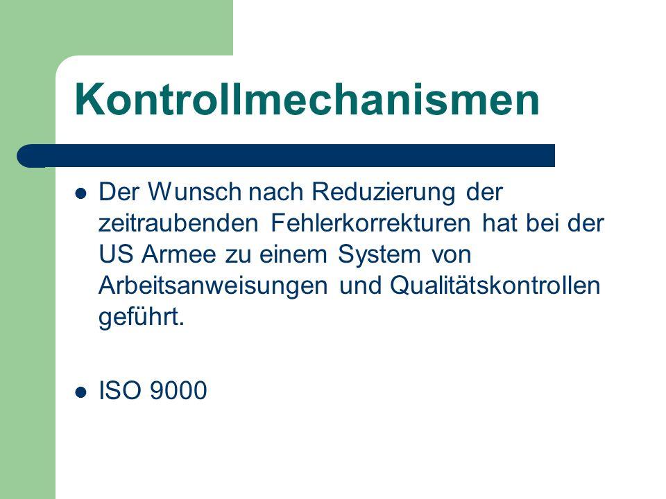 Kontrollmechanismen Der Wunsch nach Reduzierung der zeitraubenden Fehlerkorrekturen hat bei der US Armee zu einem System von Arbeitsanweisungen und Qu