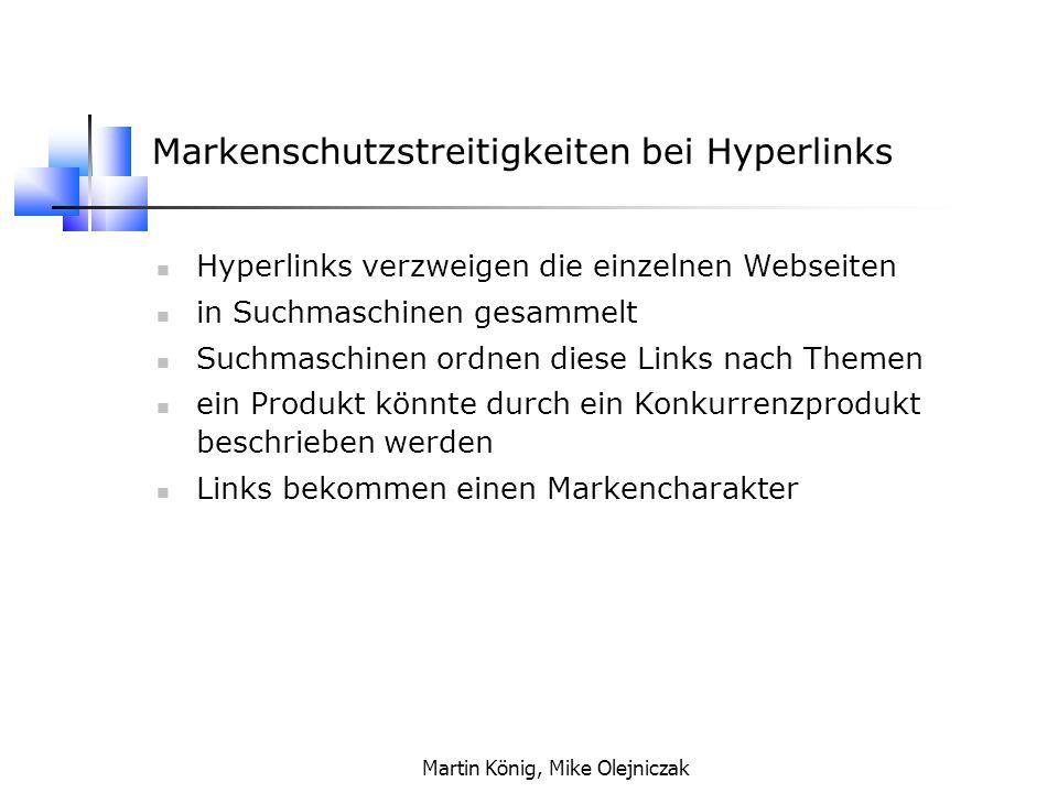 Martin König, Mike Olejniczak Fall: DiaProg DiaProg = Marke für Tachometereinstellung Marke wurde in den verschiedenen Suchmaschinen eingestellt Feststellung: es gab mehr Eintragungen auf selben Namen Kaufinteresse auf andere Produkte umgelagert Links mussten abgemeldet werden Markenschutzstreitigkeiten bei Hyperlinks