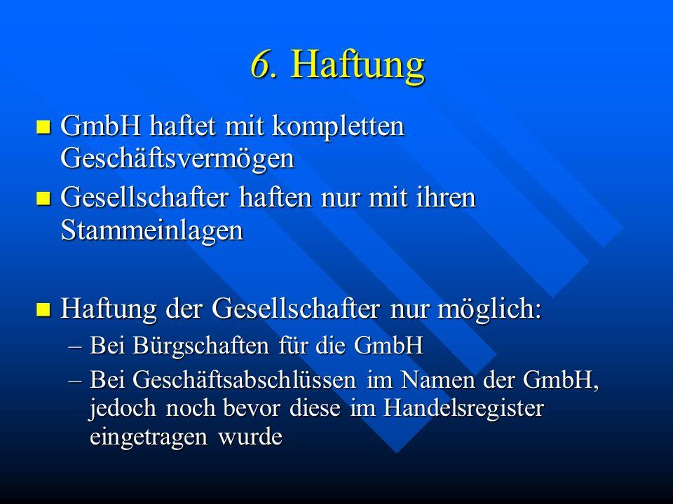 5. Organe einer GmbH und deren Aufgaben Beschlussorgan = Gesellschafterversammlung Beschlussorgan = Gesellschafterversammlung –Besteht aus den Gesells