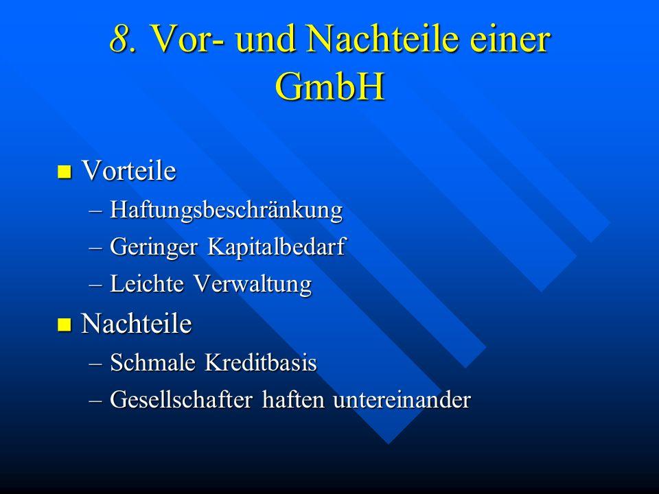 7. Auflösung und Beendigung einer GmbH Auflösungsprozess = Liquidation Auflösungsprozess = Liquidation Am Ende der Liquidation erfolgt das Ende der Gm