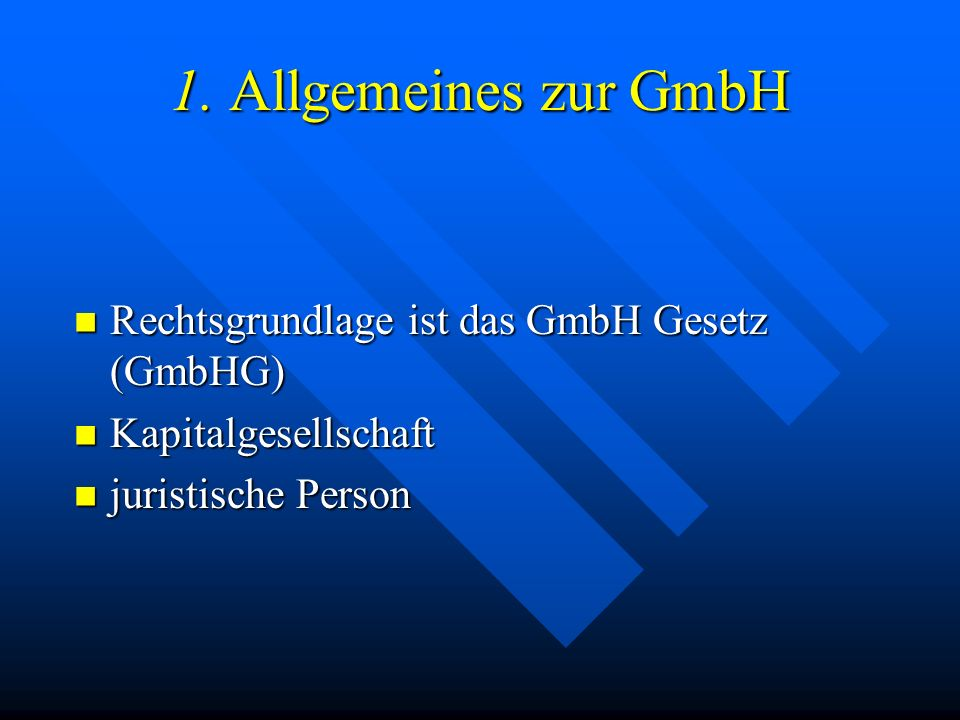 Übersicht 1.Allgemeines zur GmbH 1.Allgemeines zur GmbH 1.1.Die verschiedenen Erscheinungsarten einer GmbH 1.1.Die verschiedenen Erscheinungsarten ein