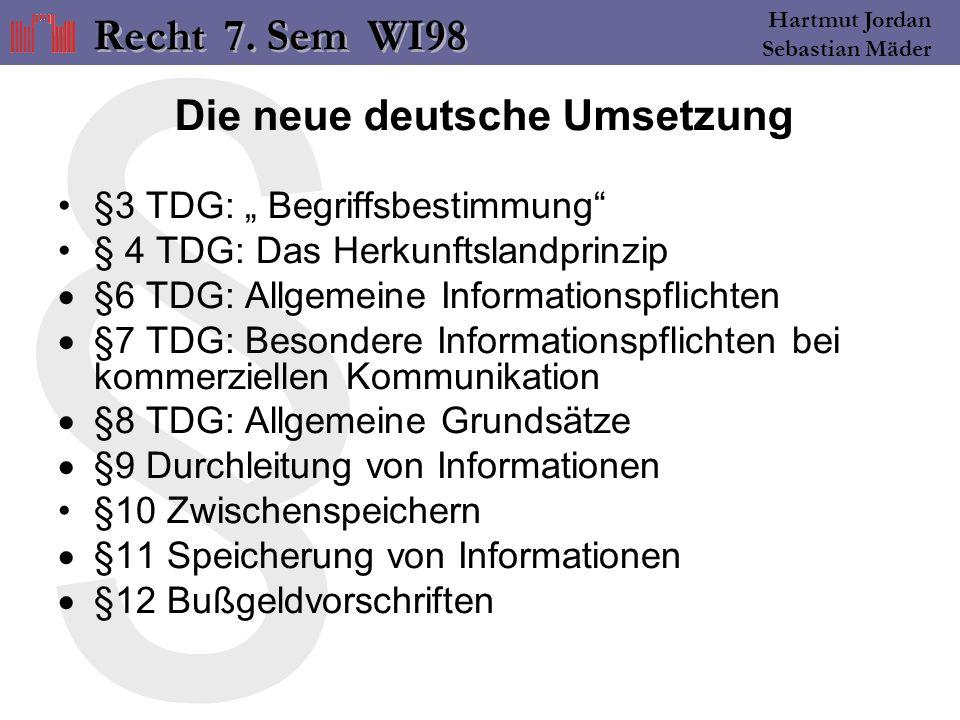 § Hartmut Jordan Sebastian Mäder Abgrenzung TDG Teldienstgesetz (TKG) Telekommunikationsgesetz (MDStV)Medienstaatsvertrag