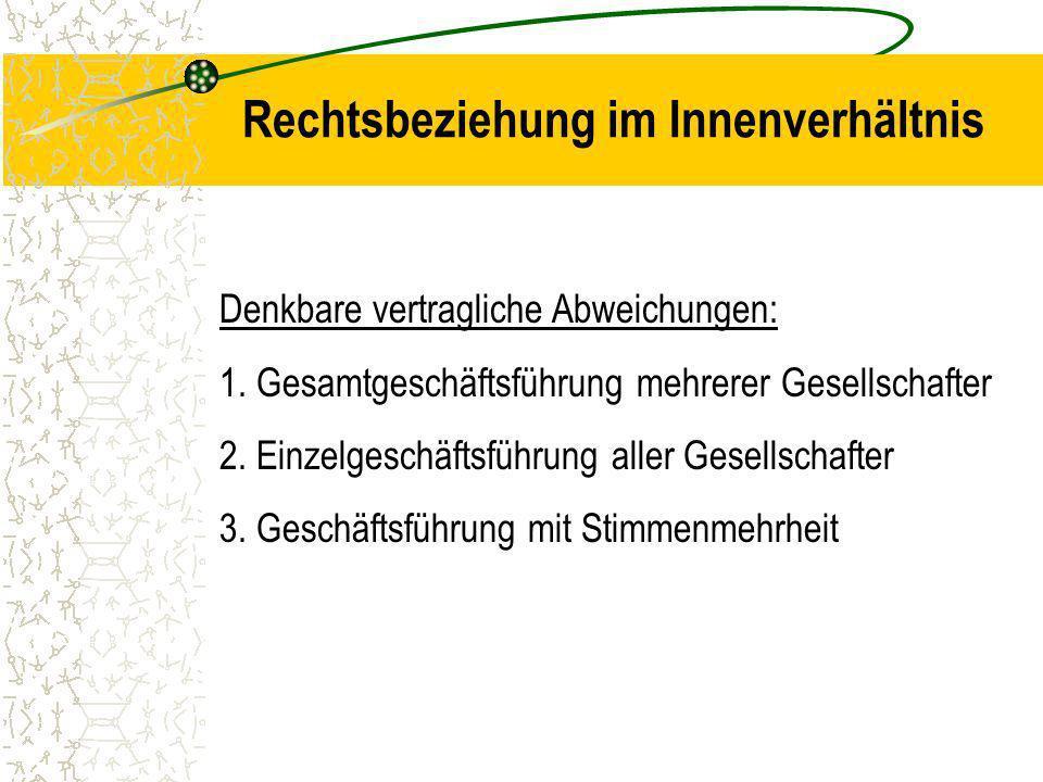 BGB Gesellschaft - die Gesellschaft des bürgerlichen Rechts GdbR Allgemeines Rechtsbeziehungen 1.) im Innenverhältnis 2.) im Außenverhältnis