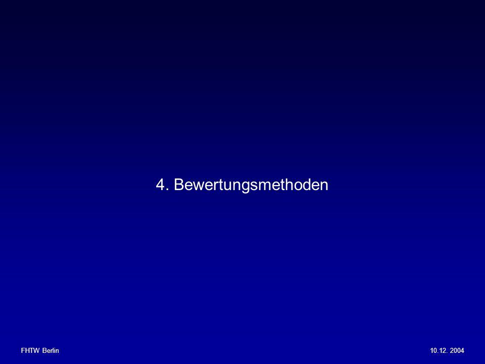 FHTW Berlin10.12. 2004 4. Bewertungsmethoden
