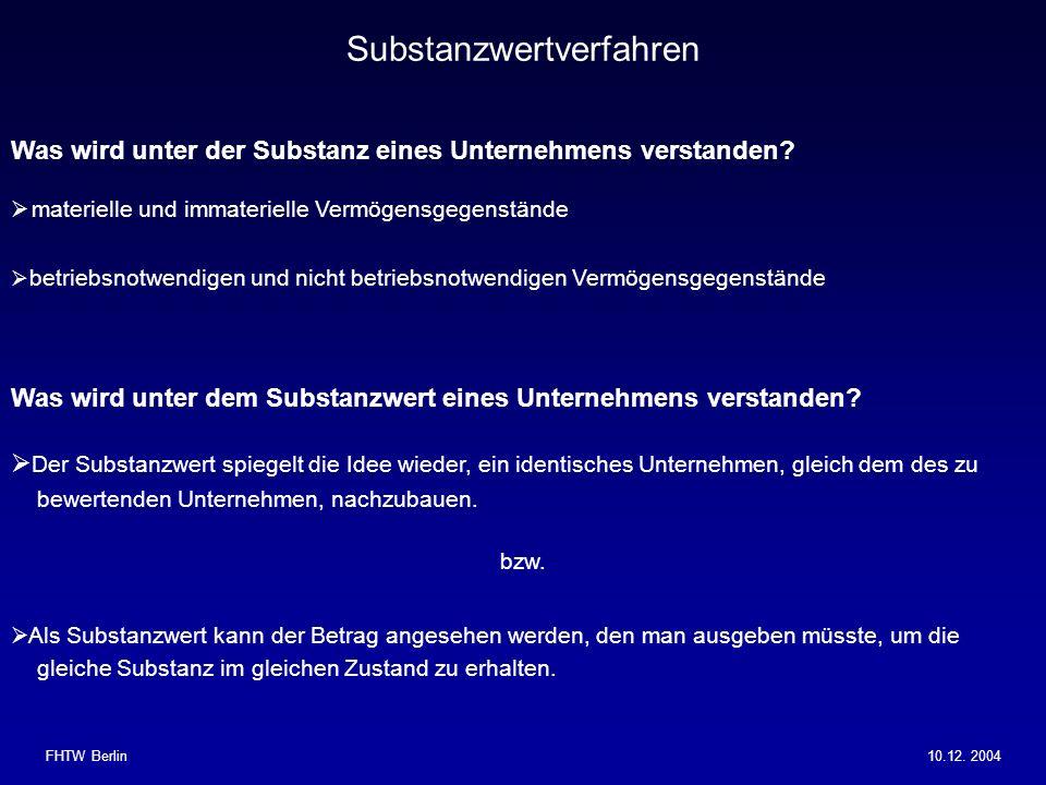 FHTW Berlin10.12.2004 Was wird unter der Substanz eines Unternehmens verstanden.
