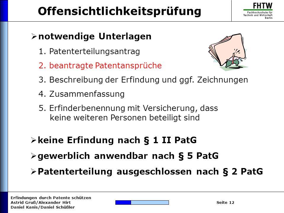 Erfindungen durch Patente schützen Astrid Gruß/Alexander Hirt Daniel Kanis/Daniel Schüßler Seite 12 notwendige Unterlagen keine Erfindung nach § 1 II