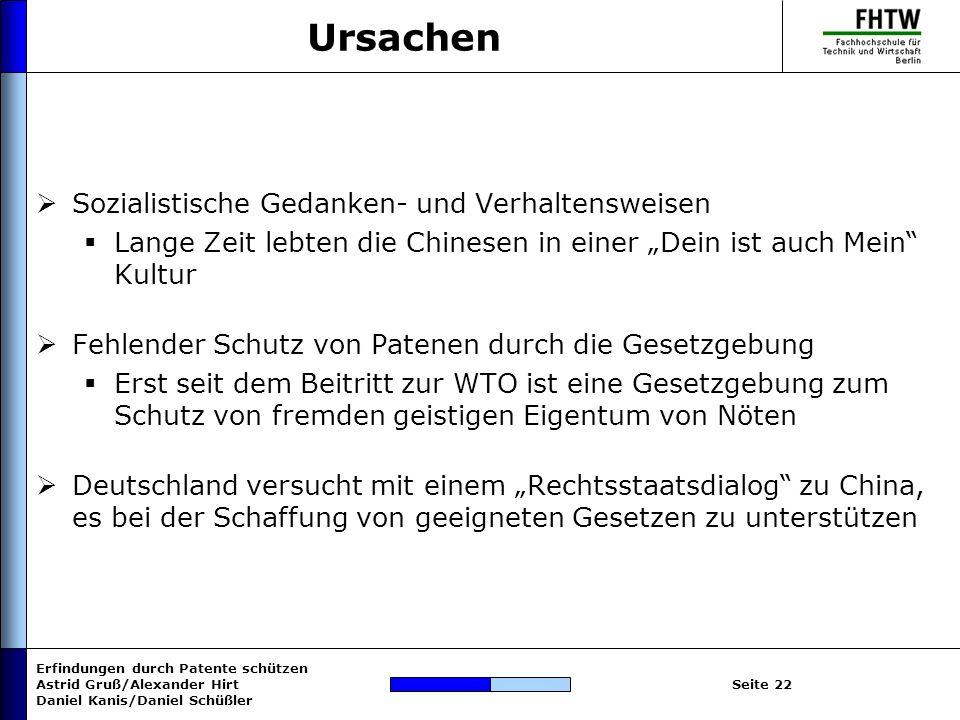Erfindungen durch Patente schützen Astrid Gruß/Alexander Hirt Daniel Kanis/Daniel Schüßler Seite 22 Ursachen Sozialistische Gedanken- und Verhaltenswe