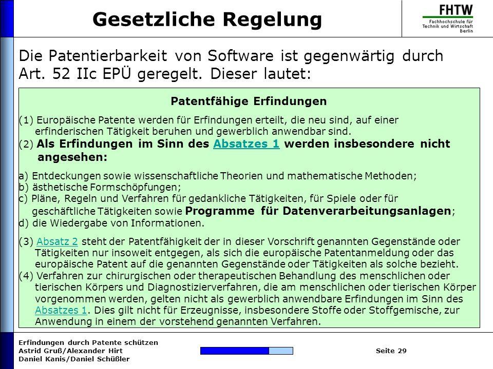 Erfindungen durch Patente schützen Astrid Gruß/Alexander Hirt Daniel Kanis/Daniel Schüßler Seite 29 Gesetzliche Regelung Die Patentierbarkeit von Soft