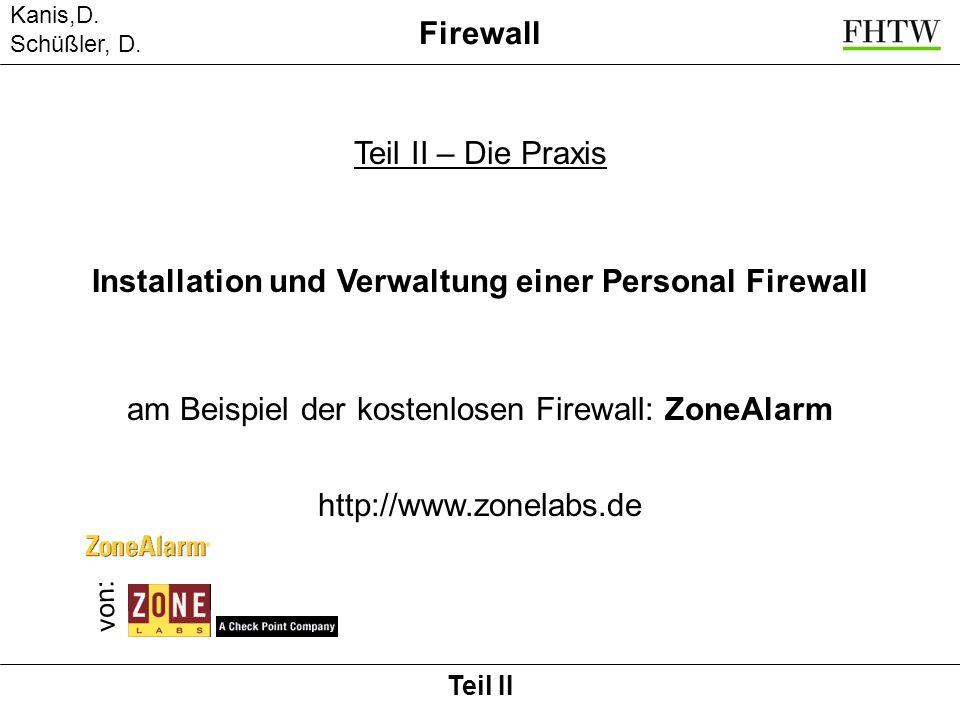 Kanis,D. Schüßler, D. Firewall Teil II Installation und Verwaltung einer Personal Firewall Teil II – Die Praxis am Beispiel der kostenlosen Firewall: