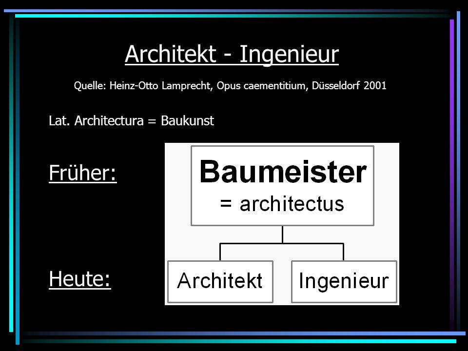 Grundbegriffe der Baukunst Bauwerke müssen so errichtet werden, dass sie standfest (= firmitas), zweckmäßig (= utilitas) und schön (= venustas) sind.