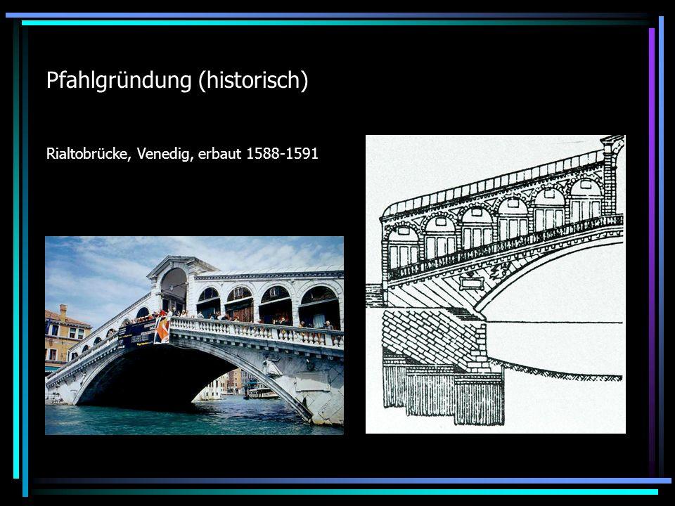 Pfahlgründung (historisch) Rialtobrücke, Venedig, erbaut 1588-1591