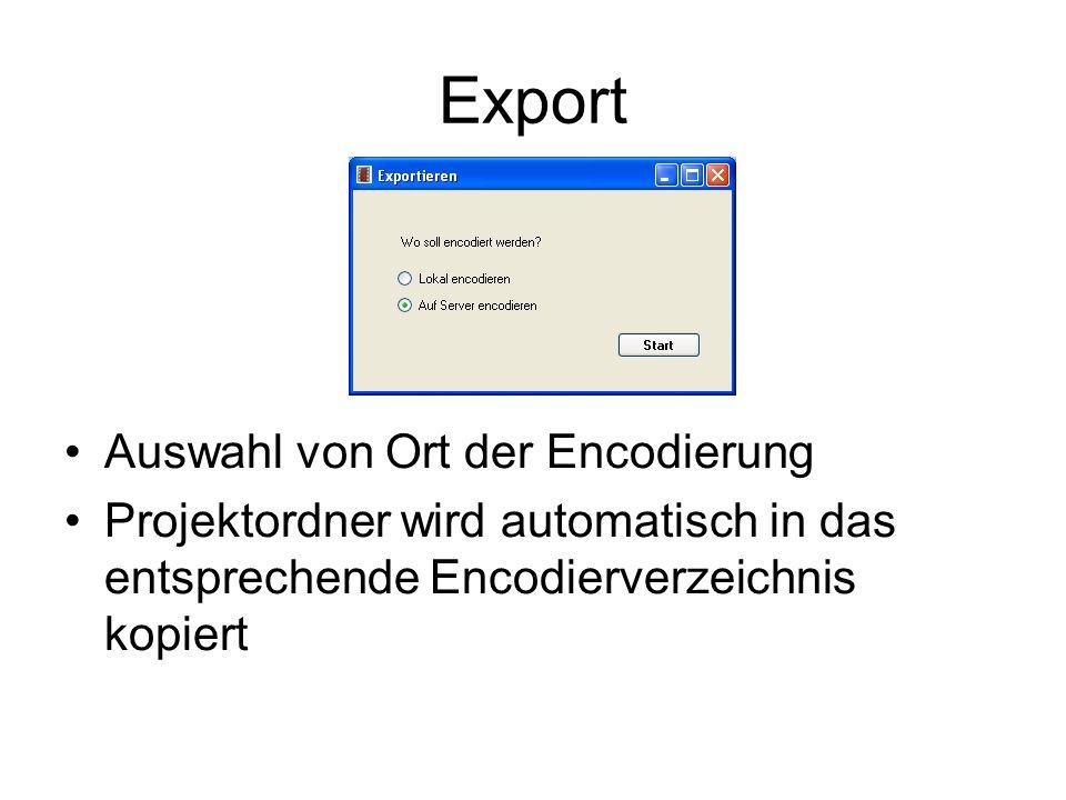 Export Auswahl von Ort der Encodierung Projektordner wird automatisch in das entsprechende Encodierverzeichnis kopiert bild