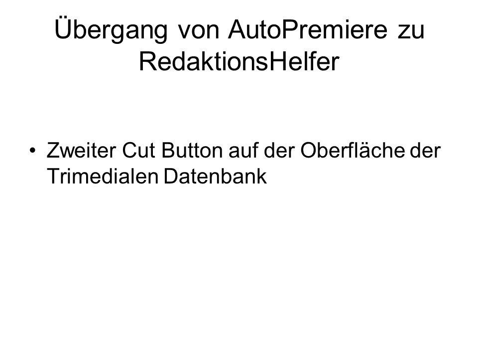 Übergang von AutoPremiere zu RedaktionsHelfer Zweiter Cut Button auf der Oberfläche der Trimedialen Datenbank