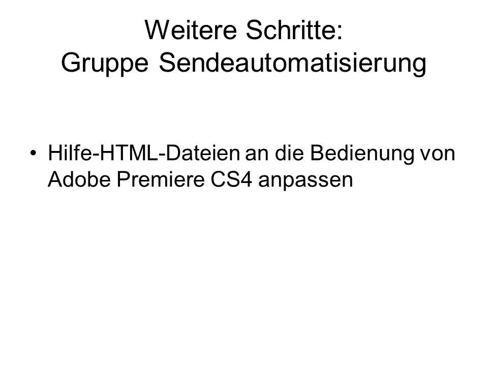 Weitere Schritte: Gruppe Sendeautomatisierung Hilfe-HTML-Dateien an die Bedienung von Adobe Premiere CS4 anpassen