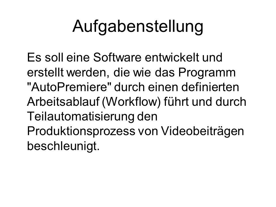 Aufgabenstellung Es soll eine Software entwickelt und erstellt werden, die wie das Programm