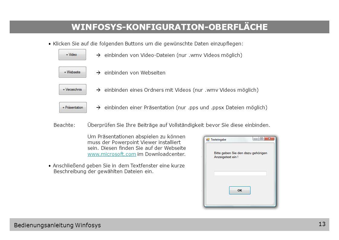 WINFOSYS-KONFIGURATION-OBERFLÄCHE 4.1.Daten einfügen Starten Sie das Winfosys-Programm um in die Konfigurations-Oberfläche zu gelangen oder drücken Si