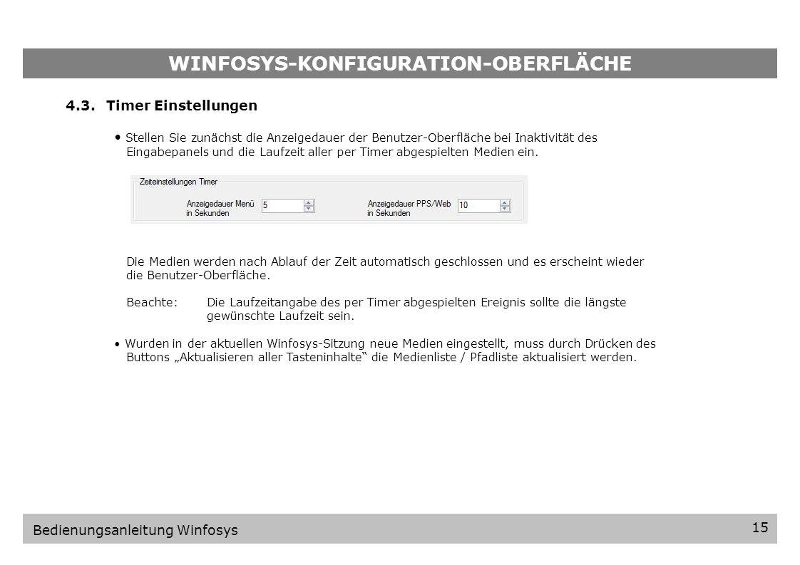 WINFOSYS-KONFIGURATION-OBERFLÄCHE 14 Bedienungsanleitung Winfosys Die ausgewählten Medien erscheinen in der Reihenfolge in der die Daten eingepflegt w