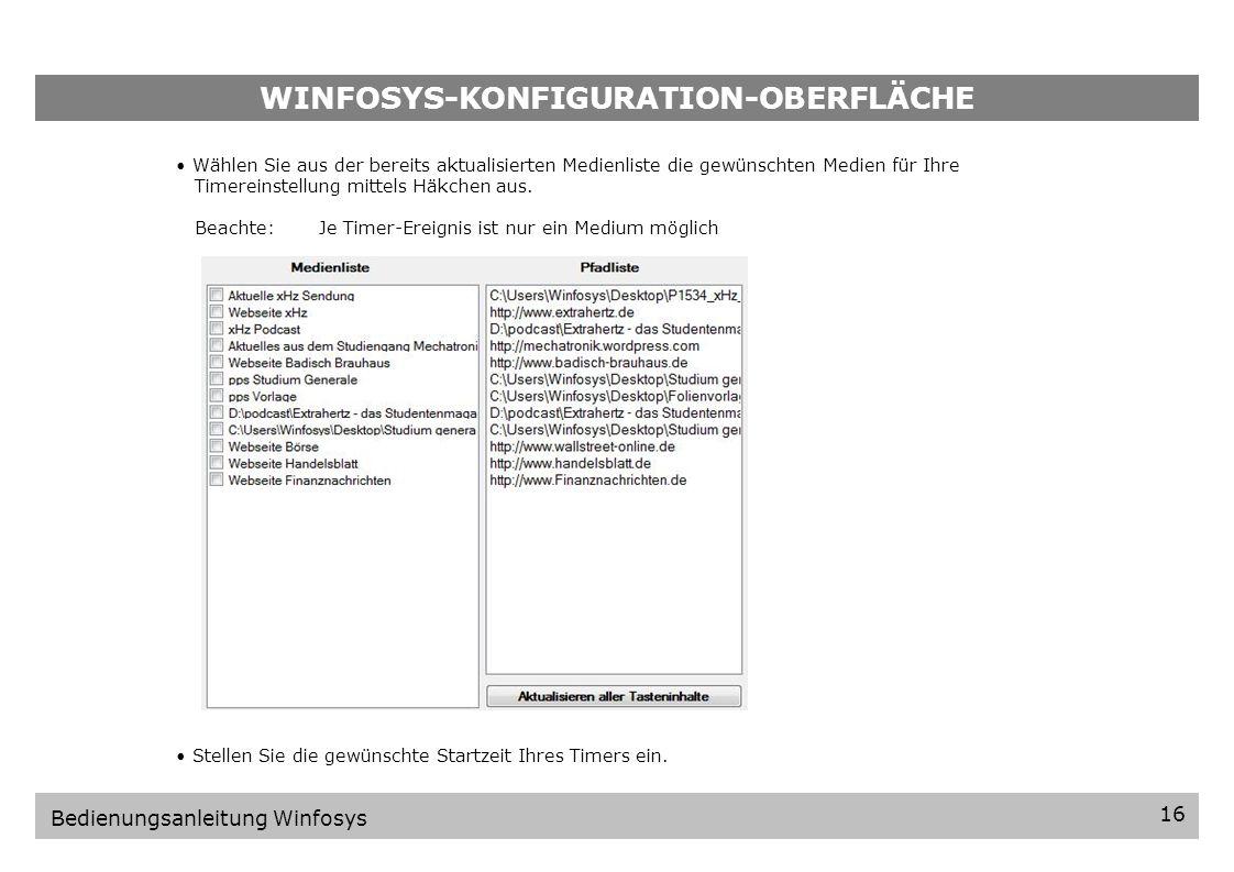 WINFOSYS-KONFIGURATION-OBERFLÄCHE 15 Bedienungsanleitung Winfosys 4.3.Timer Einstellungen Stellen Sie zunächst die Anzeigedauer der Benutzer-Oberfläche bei Inaktivität des Eingabepanels und die Laufzeit aller per Timer abgespielten Medien ein.