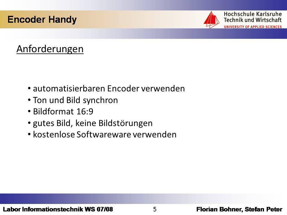 Anforderungen automatisierbaren Encoder verwenden Ton und Bild synchron Bildformat 16:9 gutes Bild, keine Bildstörungen kostenlose Softwareware verwen