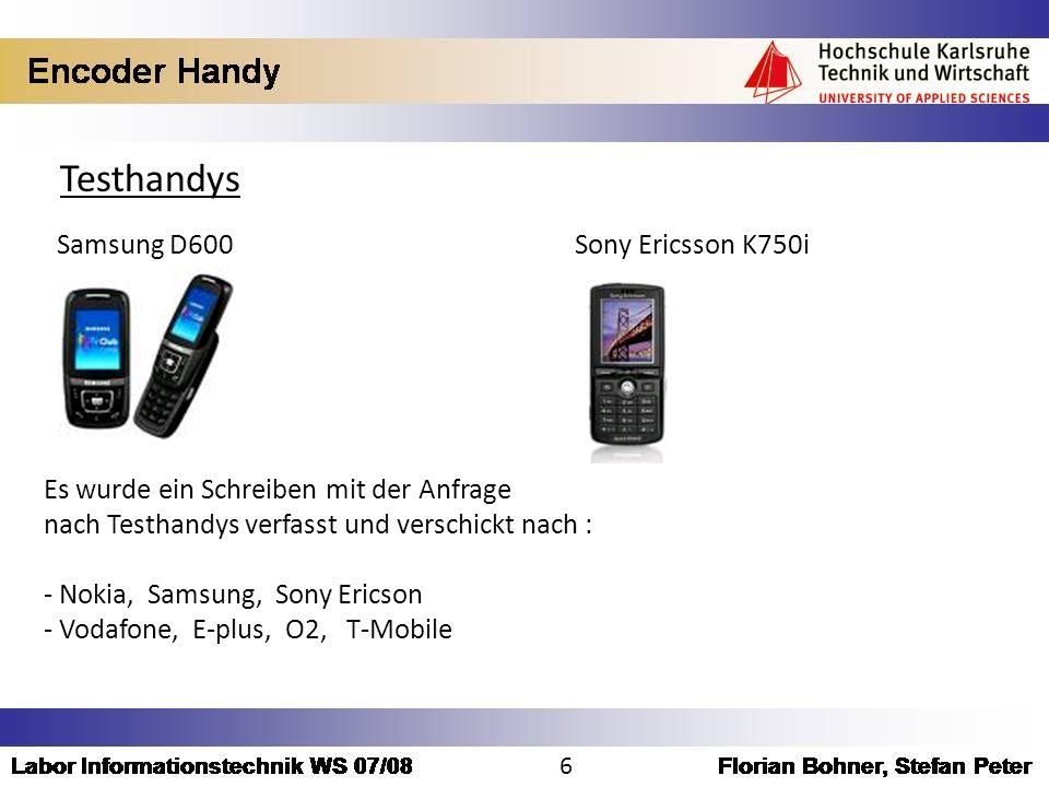 Testhandys Samsung D600 Sony Ericsson K750i Es wurde ein Schreiben mit der Anfrage nach Testhandys verfasst und verschickt nach : - Nokia, Samsung, So