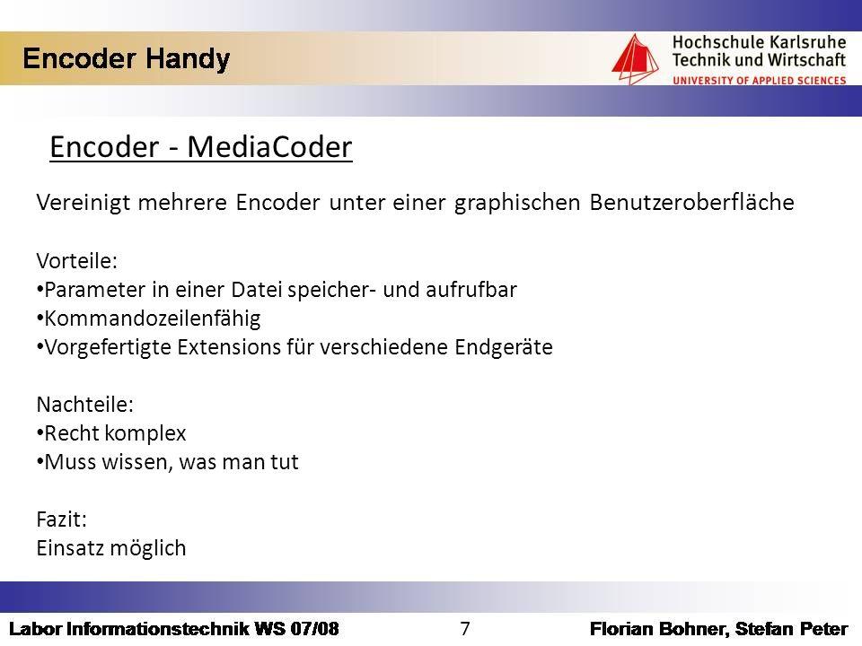 Encoder - MediaCoder Vereinigt mehrere Encoder unter einer graphischen Benutzeroberfläche Vorteile: Parameter in einer Datei speicher- und aufrufbar K