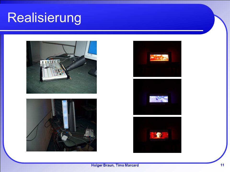 11 Holger Braun, Timo Marcard Realisierung