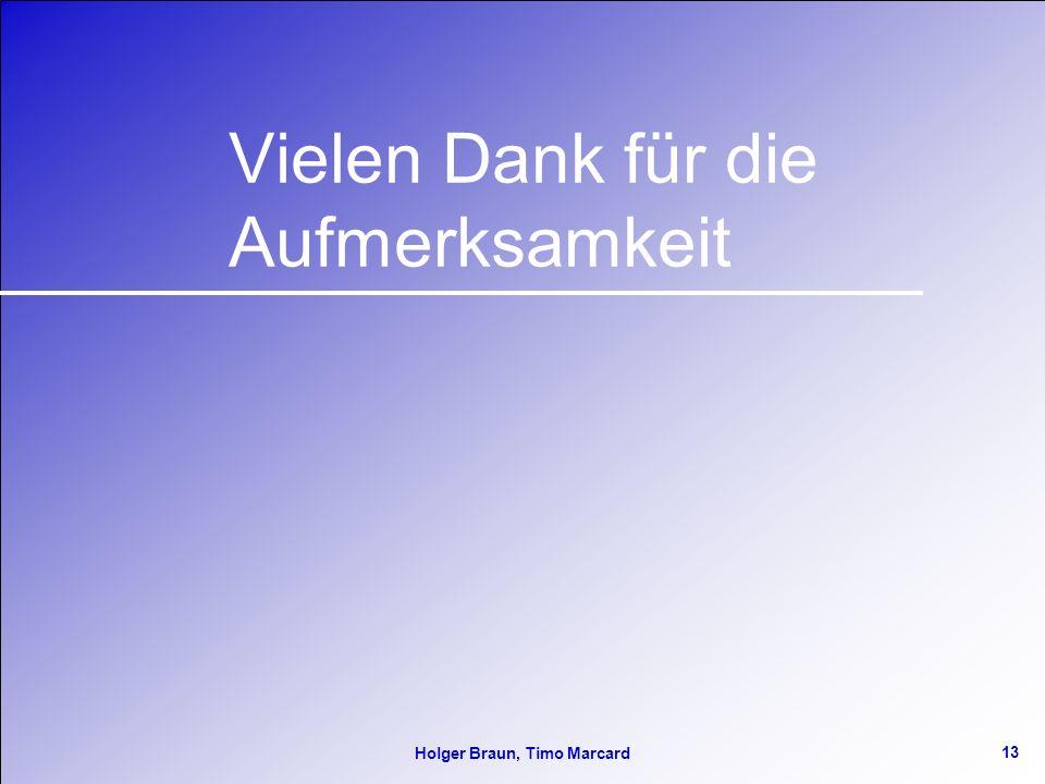 13 Holger Braun, Timo Marcard Vielen Dank für die Aufmerksamkeit