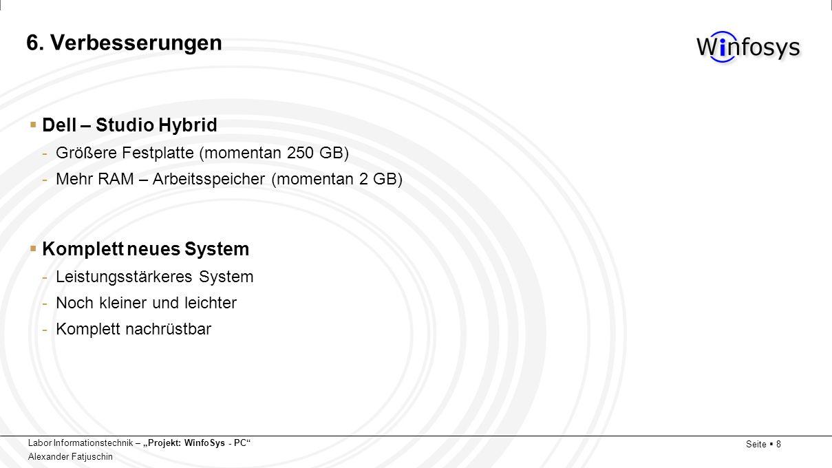 Labor Informationstechnik – Projekt: WinfoSys - PC Alexander Fatjuschin Seite 8 6. Verbesserungen Dell – Studio Hybrid -Größere Festplatte (momentan 2