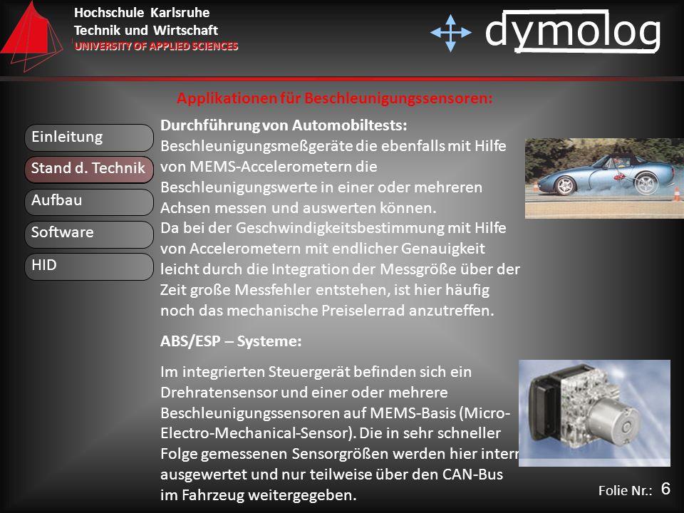 Hochschule Karlsruhe Technik und Wirtschaft UNIVERSITY OF APPLIED SCIENCES dymolog Folie Nr.: Applikationen für Beschleunigungssensoren: Durchführung