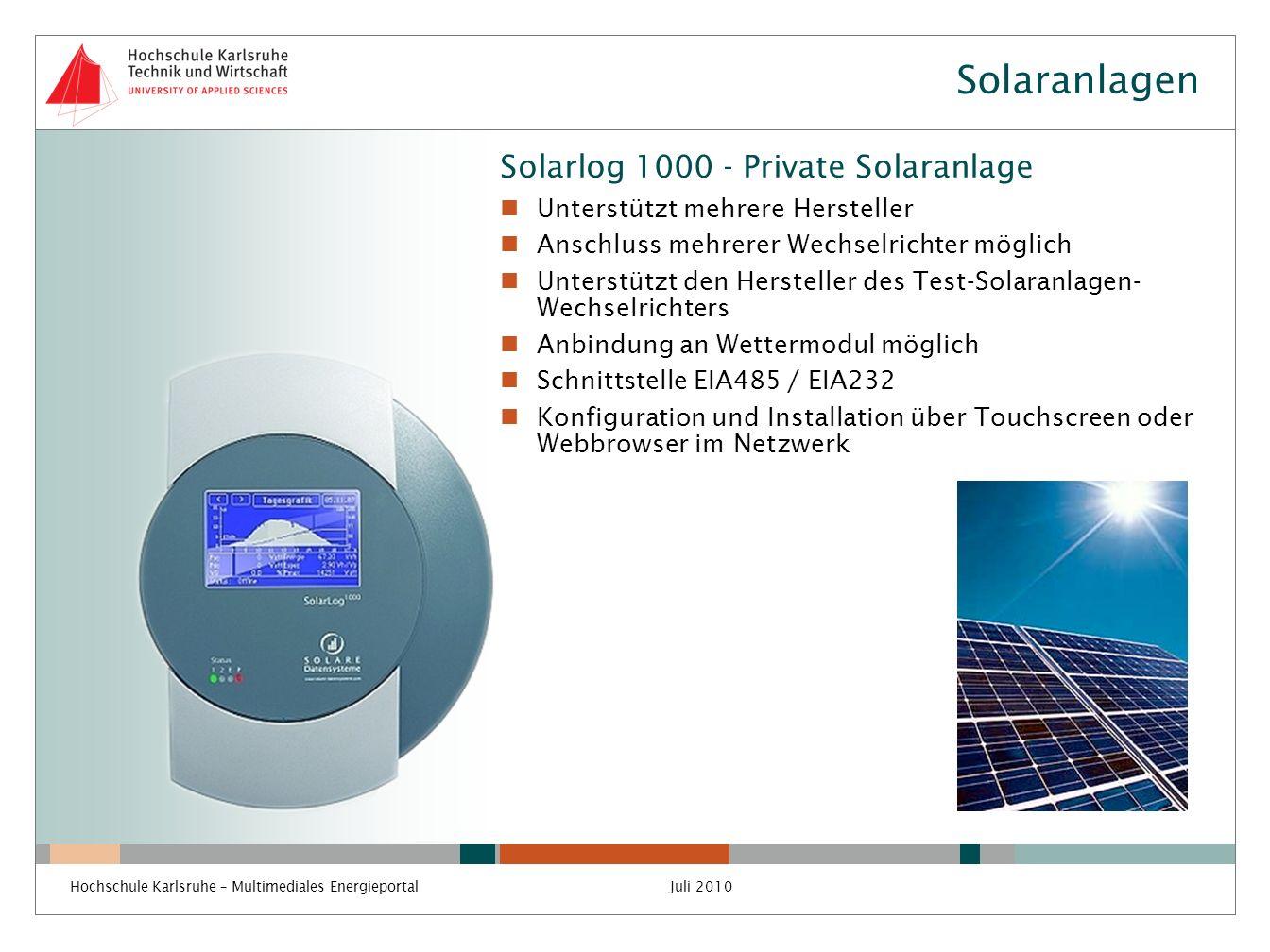 Solaranlagen Solarlog 1000 - Private Solaranlage Unterstützt mehrere Hersteller Anschluss mehrerer Wechselrichter möglich Unterstützt den Hersteller d
