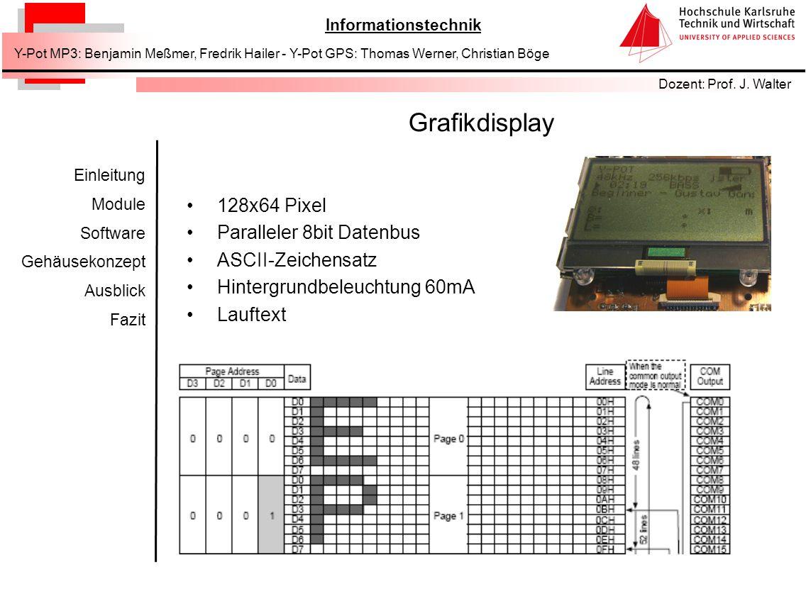 Informationstechnik Dozent: Prof. J. Walter Y-Pot MP3: Benjamin Meßmer, Fredrik Hailer - Y-Pot GPS: Thomas Werner, Christian Böge Einleitung Module So