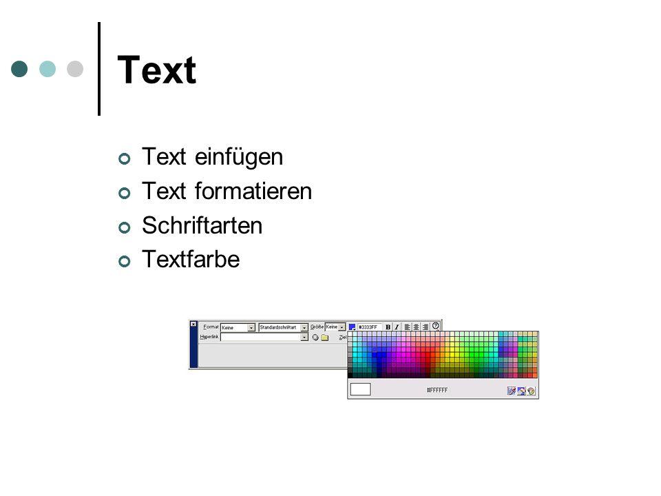 Text Text einfügen Text formatieren Schriftarten Textfarbe
