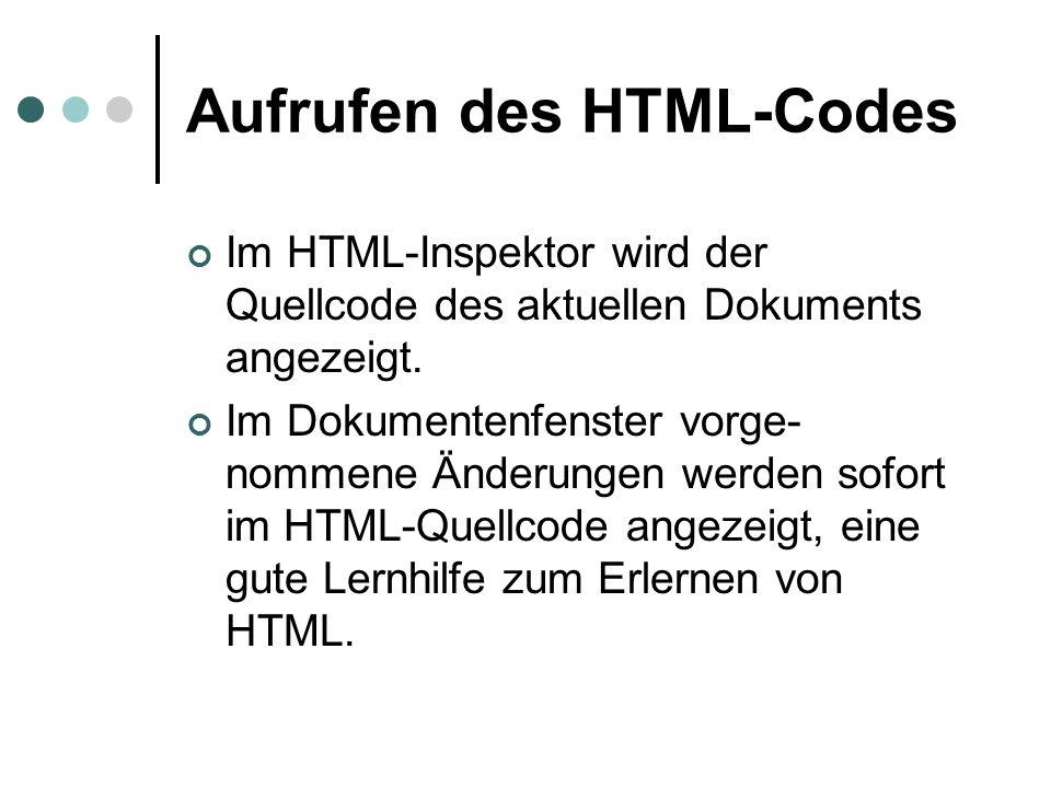 Aufrufen des HTML-Codes Im HTML-Inspektor wird der Quellcode des aktuellen Dokuments angezeigt. Im Dokumentenfenster vorge- nommene Änderungen werden