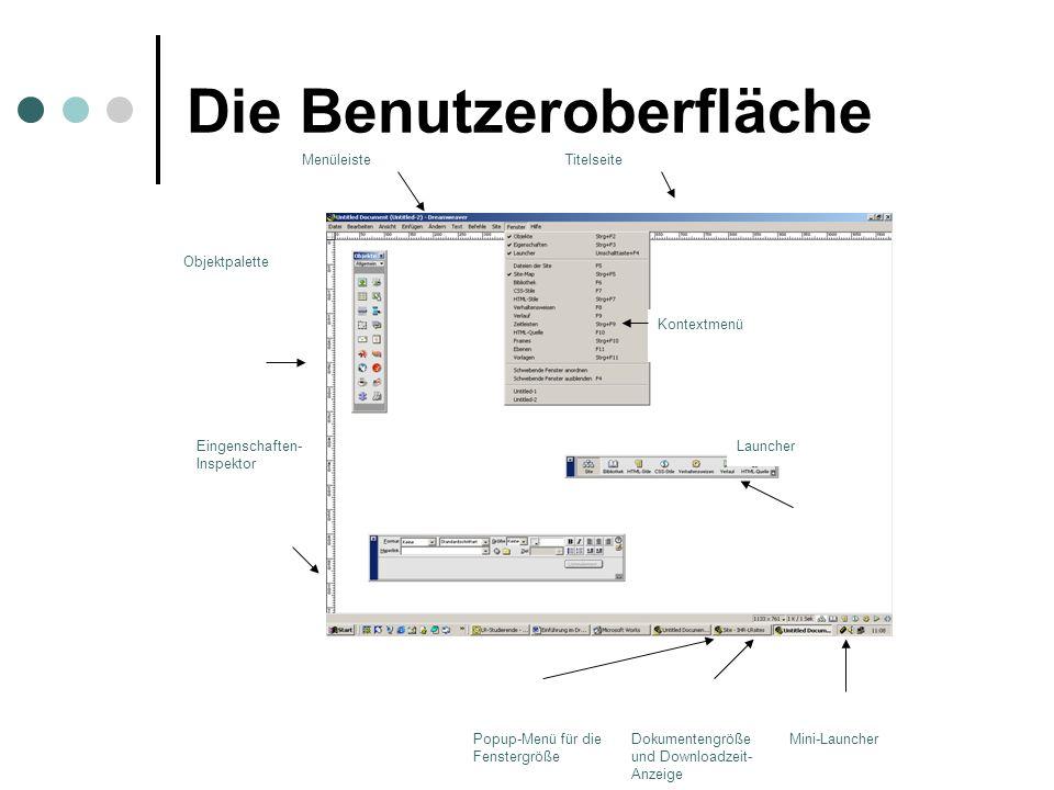 Eingenschaften- Inspektor Launcher Objektpalette Kontextmenü Popup-Menü für die Fenstergröße Dokumentengröße und Downloadzeit- Anzeige Mini-Launcher T