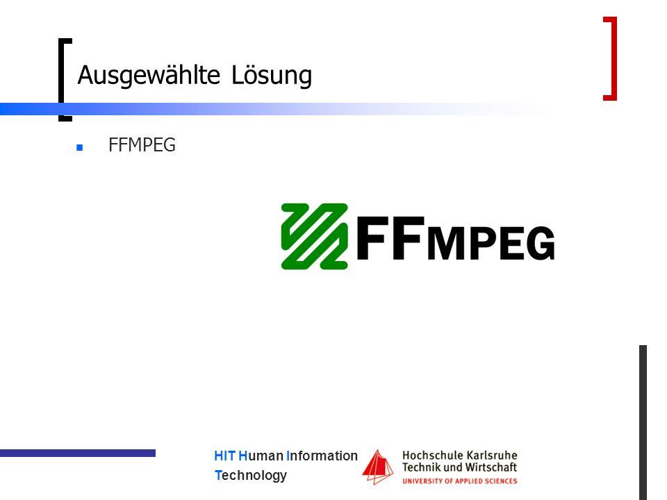 HIT Human Information Technology Ausgewählte Lösung FFMPEG