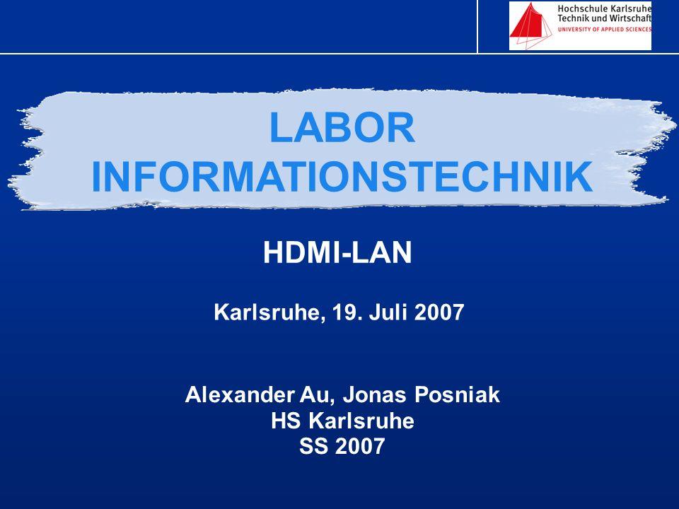Projektgruppe HDMI-LAN 2 Jonas Posniak und Alexander Au