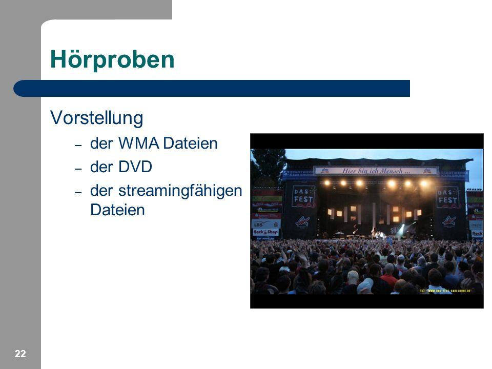 22 Hörproben Vorstellung – der WMA Dateien – der DVD – der streamingfähigen Dateien