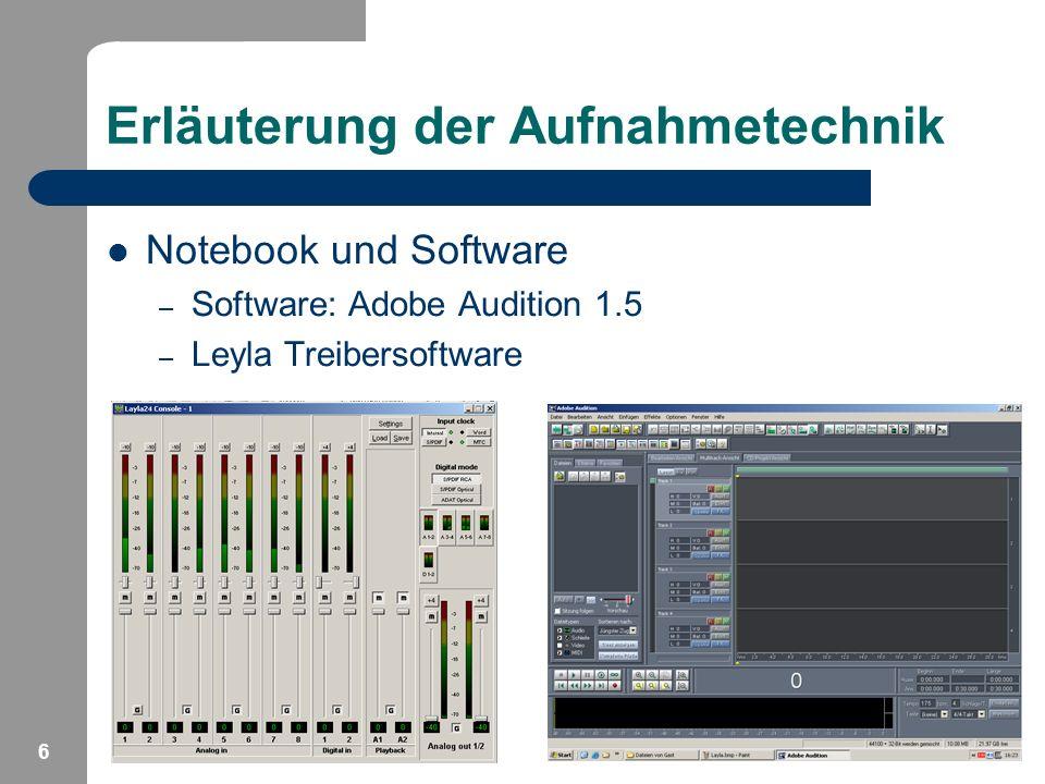 6 Erläuterung der Aufnahmetechnik Notebook und Software – Software: Adobe Audition 1.5 – Leyla Treibersoftware