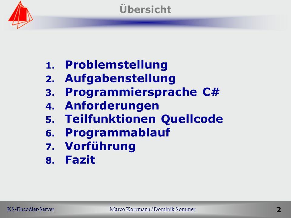 KS-Encodier-Server Marco Korrmann / Dominik Sommer 2 Übersicht 1.