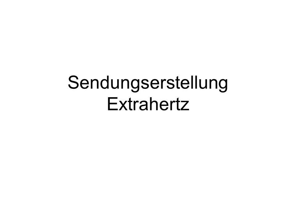 Sendungserstellung Extrahertz